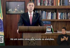 Em pronunciamento, Barroso pede cuidado com pandemia e fake news; veja