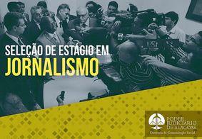 TJ-AL: aberto edital para estágio em jornalismo